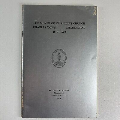 The Silver of St. Philips Church Charles Town Charleston SC 1670-1970 Pub. (Church St Charleston Sc)