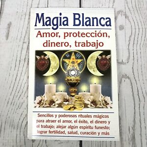 Magia Blanca: Amor Proteccion Dinero Trabajo Espanol Spanish First Edition Magic