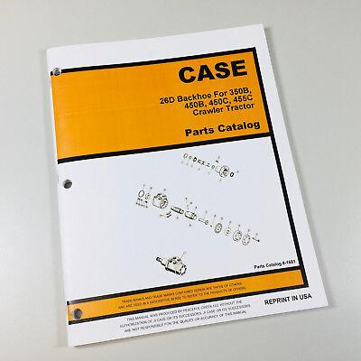 J I Case 26d Backhoe For 350b 450b 450c 455c Crawler Tractor Part Manual Catalog