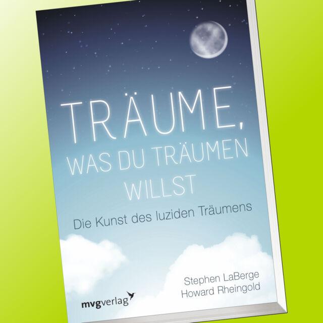 TRÄUME, WAS DU TRÄUMEN WILLST | DIE KUNST DES LUZIDEN TRÄUMENS | LaBerge (Buch)