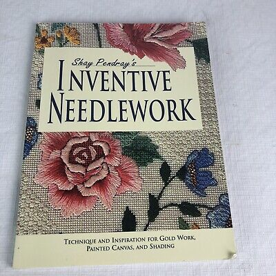 Shay Pendray's Inventive Needlework Book Technique Gold Work Painted Canvas -
