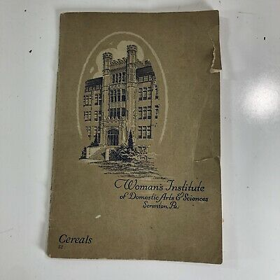 1918 Woman's Institute Of Domestic Arts & Sciences Scranton, PA CEREALS Book