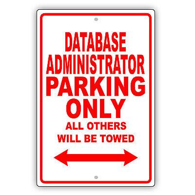 Database Administrator Parking Only Gift Decor Novelty Garage Aluminum Sign