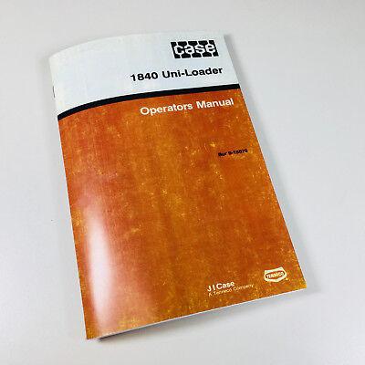 Case 1840 Uni-loader Skid Steer Owners Operators Manual Loader Maintenance
