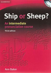 Cambridge SHIP OR SHEEP? Intermediate Pronunciation Course Book & CD THIRD EDIT