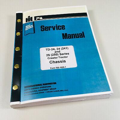 International Td-24 241 25 250 Series Crawler Tractor Service Repair Manual