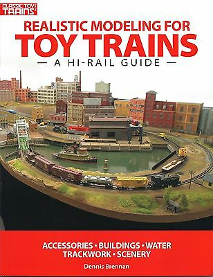Kalmbach How To - KALMBACH REALISTIC MODELING FOR TOY TRAINS A HI RAIL GUIDE scenery how to 108390