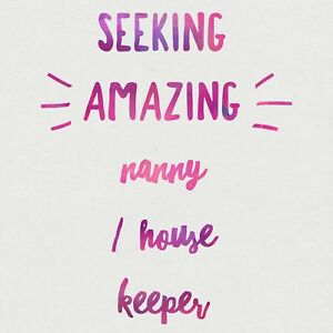SEEKING NANNY / HOUSE KEEPER