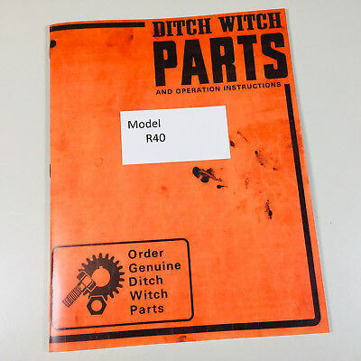 Ditch Witch R40 Trencher Owners Operators Manual Includes Parts Catalog Book