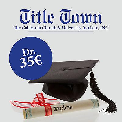 DR HC TITEL KAUFEN - ORIGINALE LEGALE CCU (USA) EHRENTITEL - DOKTORTITEL