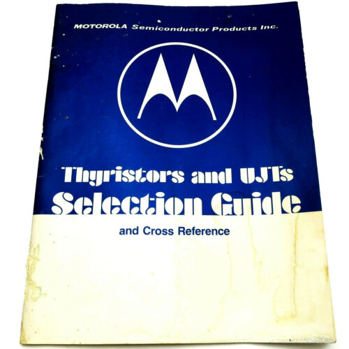 MOTOROLA THYRISTORS AND UJTs SELECTION GUIDE Vtg 1975 Manual SCRs TRIACs TRIGGER
