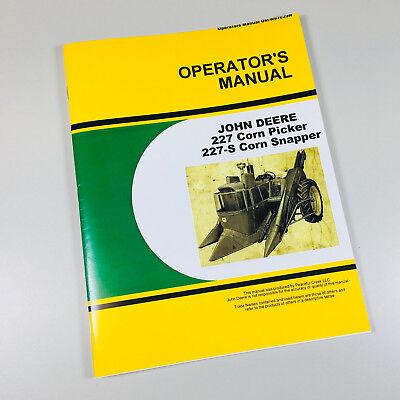 Operators Manual For John Deere 227 Corn Picker 227-s Corn Snapper Owners Adjust