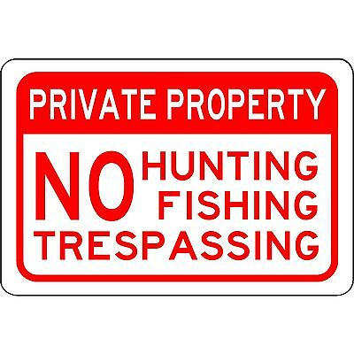 Private Property No Hunting Fishing Trespassing Aluminum Sign   Quantity Of 10