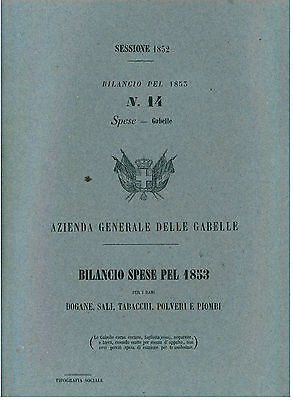 REGNO SARDEGNA BILANCIO SPESE 1853 GABELLE DOGANE SALI TABACCHI POLVERI PIOMBI