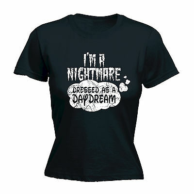 Im A Nightmare Dressed As A Daydream WOMENS T-SHIRT Halloween Gift birthday - Halloween Dressed As A Woman