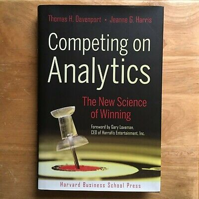 Competing on Analytics: The New Science of Winning (Davenport & Harris, (Competing On Analytics The New Science Of Winning)
