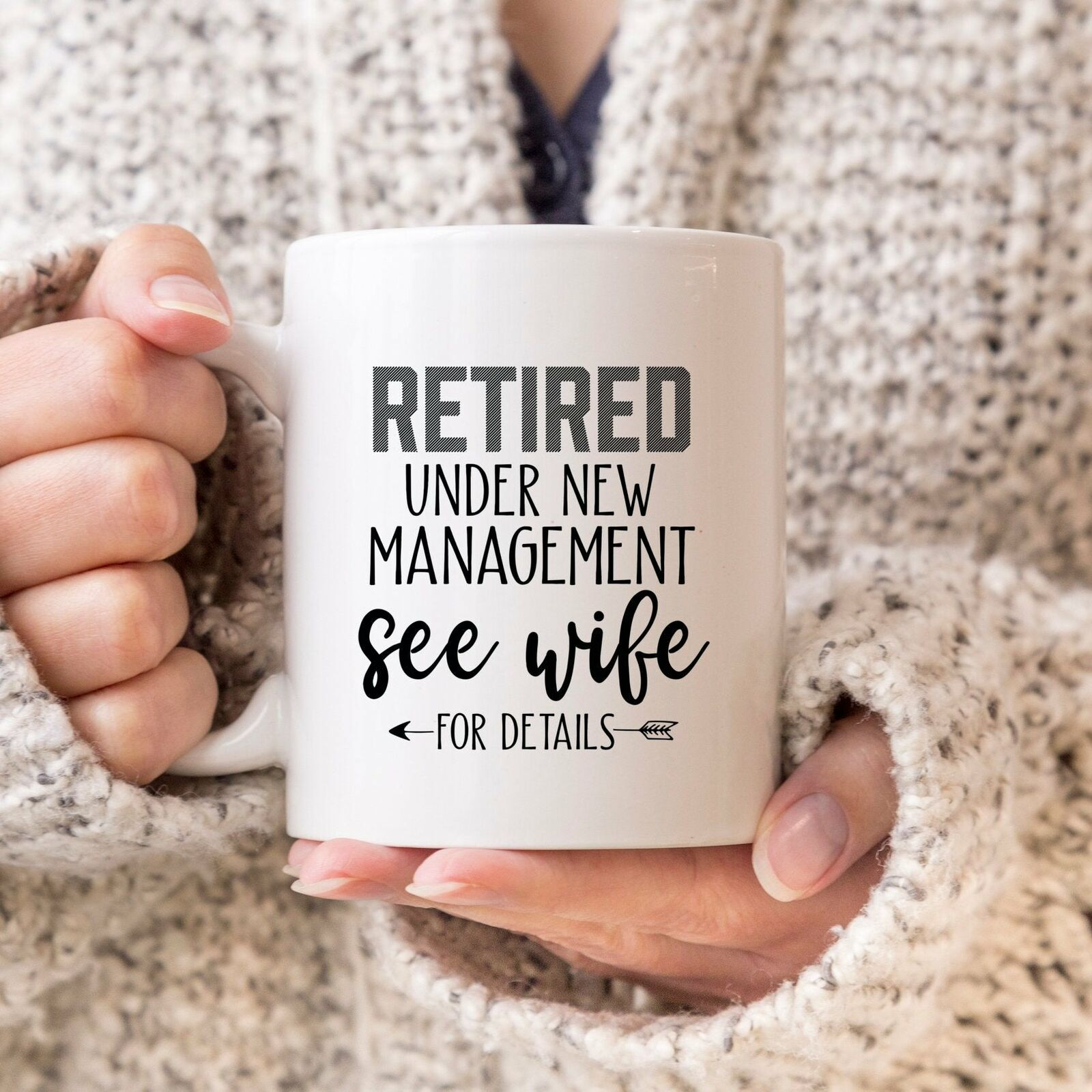 Retired Under New Management Mug See Wife For Details Retire