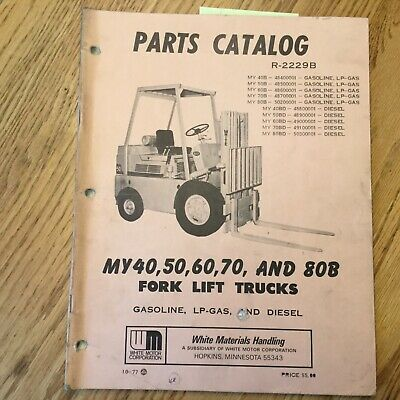 White Motor Corp. My40506070 My80b Parts Manual Book Catalog Fork Lift Truck