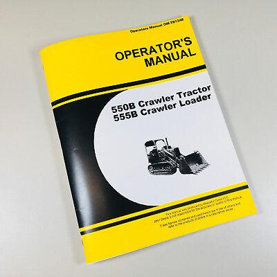 Operators Manual For John Deere 550b 555b Crawler Tractor Loader Maintenance