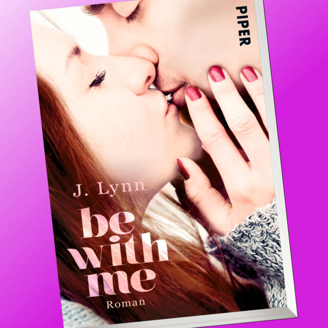 BE WITH ME |  J. LYNN | Roman | WAIT-FOR-YOU-SERIE (Buch)