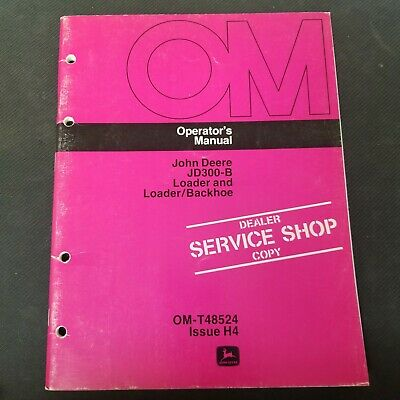 John Deere Jd300-b Loader Loaderbackhoe Om-t48524 Issue H4 Operators Manual