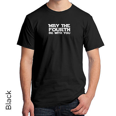 May The 4Th Be With You T Shirt Star Wars Use The Force On The Fourth 1088M