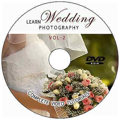 LEARN/MASTER WEDDING PHOTOGRAPHY DIGITAL TRAINING VIDEO TUTORIALS ON DVD--VOL-2
