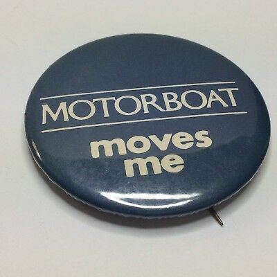 Vtg Motorboat moves me pinback button stick pin Boating Slogan