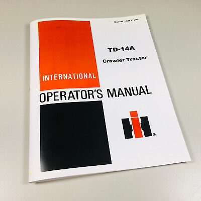 International Td14a Crawler Tractor Operators Owners Manual