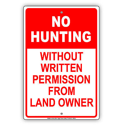 No Hunting Without Written Permission From Land Owner Aluminum Metal Sign