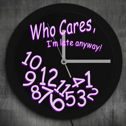 Who Cares I'm Late Anyway Moods Neon Sign Multi Color Lighting Wall Clock Watch