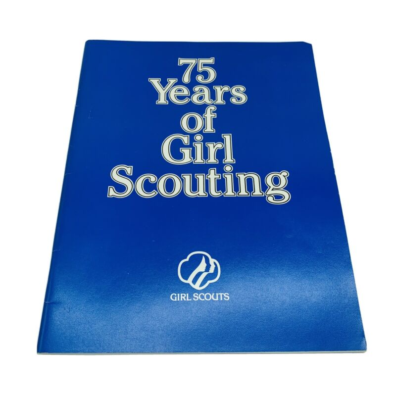 75 Years of Girl Scouting First Impression 1986 Commemorative Book