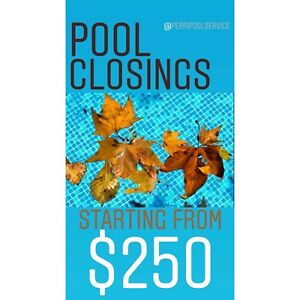 POOL CLOSING!!!! RELIABLE, RESPONSIBLE, EXPERIENCED