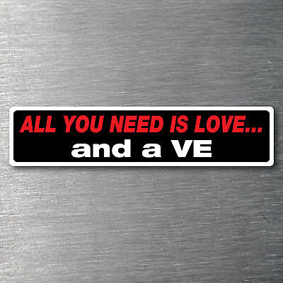 All you need is a VE Premium 10 year vinyl waterfade proof commodore holden