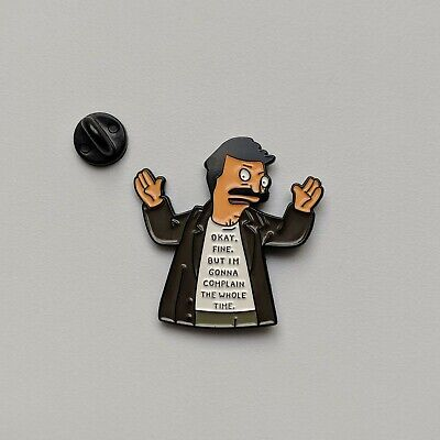 Bob's Burgers complain the whole time cartoon adult PIN brooch enamel US SELLER