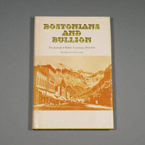 1968 book - Bostonians and Bullion - mining at Telluride, Goldfield, etc.