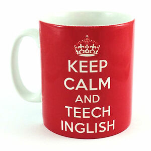Keep-Calm-and-Teech-INGLISH-scherzo-TAZZA-INGLESE-Teacher-PRESENTE-E-Carry-On