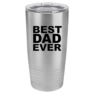 Tumbler 20oz 30oz Travel Mug Cup Vacuum Insulated Stainless Steel Best Dad