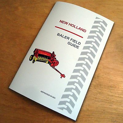 New Holland Baler Field Guide Manual 273 276 278 283 310 311 315 316 320 570 575