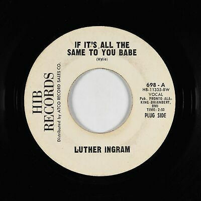 Northern Soul 45 - Luther Ingram - If It's All The Same To You Babe - HIB - mp3