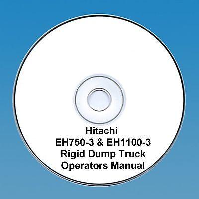 Hitachi EH750-3 & EH1100-3 Rigid Dump Truck Operators Manual