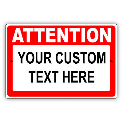 Personalized Attention Your Own Choice Words Custom Designs Aluminum Metal Sign