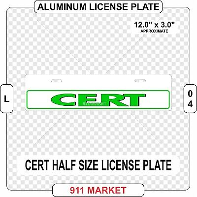 CERT License Plate Community Emergency Response Team Aluminum Half Size -  L 04