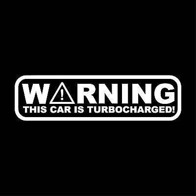 "Die cut Vinyl decal sticker - JDM Warning this car Turbocharged ""W 5inch"""