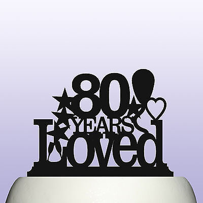 80 Themed Cake (Acrylic 80th Birthday Years Loved Theme Cake Topper)