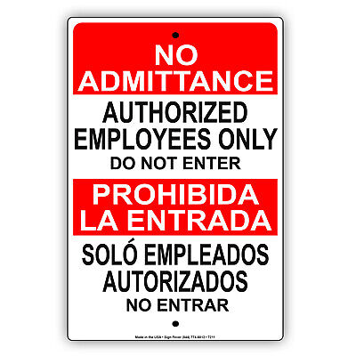 No Admittance Authorized Employees Only Do Not Enter Notice Aluminum Metal Sign