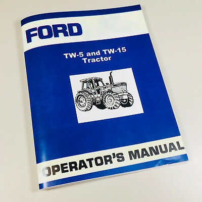 Ford Tw5 Tw15 Tractor Operators Owners Manual