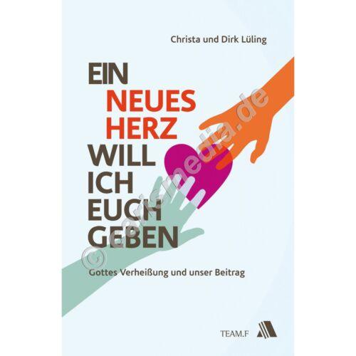 EIN NEUES HERZ WILL ICH EUCH GEBEN (Dirk & Christa Lüling) *NEU* °CM°