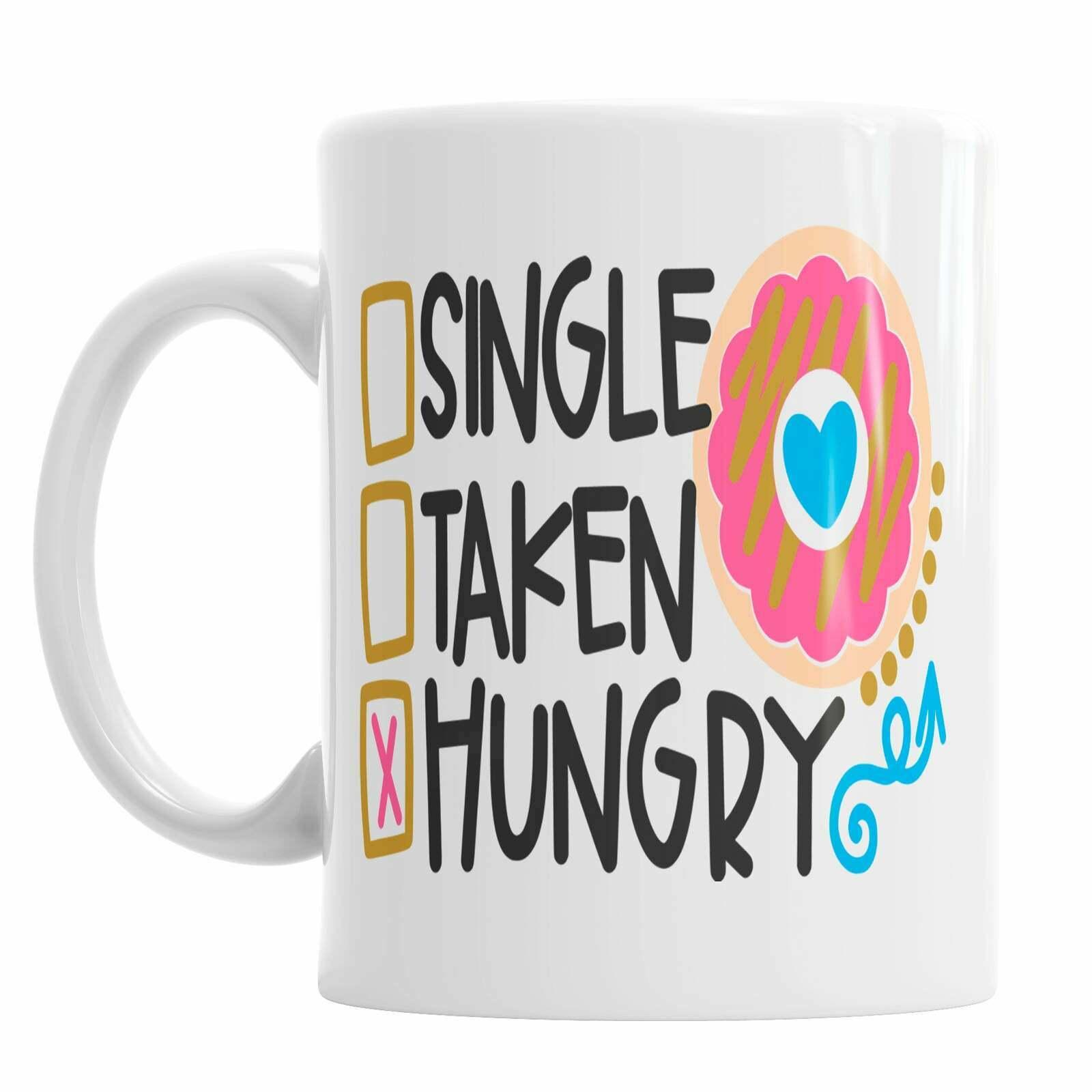 Single Taken Hungry Mug Birthday Mug Mug Gift Romantic Mug Husband Mug - $13.99