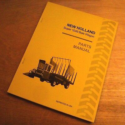 New Holland Super 1049 S1049 Stackcruiser Bale Wagon Parts Catalog Book -